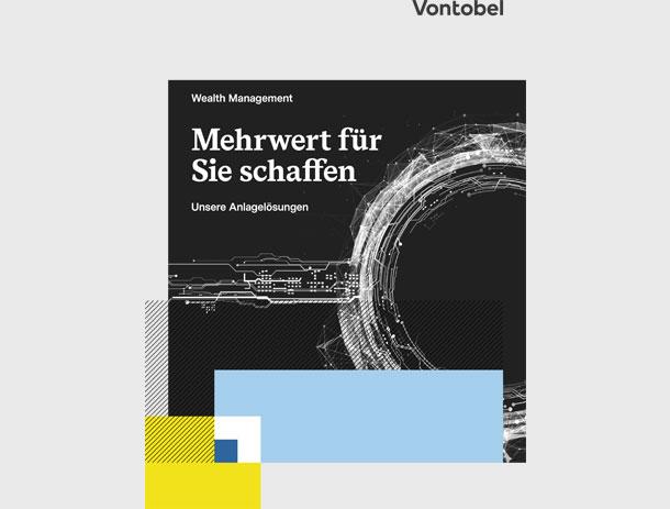 Broschüre «Anlagelösungen» für Vontobel Wealth Management